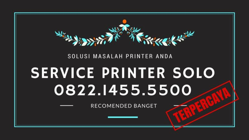 Service Printer Panggilan Solo 082214555500